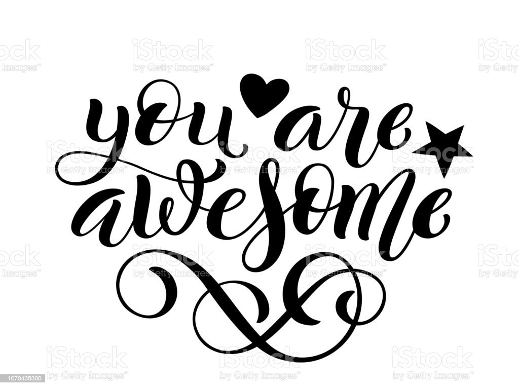 You Are Awesome Hand Written Lettering Inspirational Quote ...