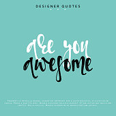 You are awesome inscription. Hand drawn calligraphy, lettering motivation poster.