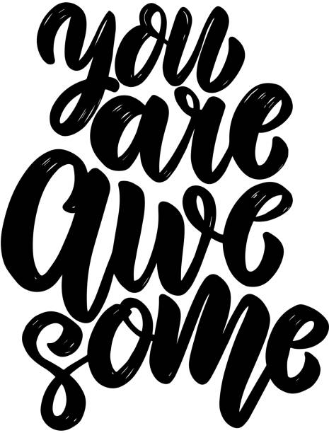 You are awesome text. lettering phrase for greeting card, invitation, banner, postcard, web, poster template. You are awesome text. lettering phrase for greeting card, invitation, banner, postcard, web, poster template. Vector illustration short phrase stock illustrations