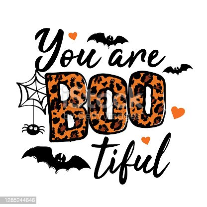 You are bootiful - Halloween phrase for girls. Happy Halloween illustration. Black text isolated on white background good for prints on t-shirts, cards, invitation.