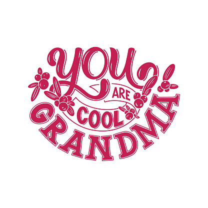 You are cool grandma hand drawn lettering with cowberry decor.