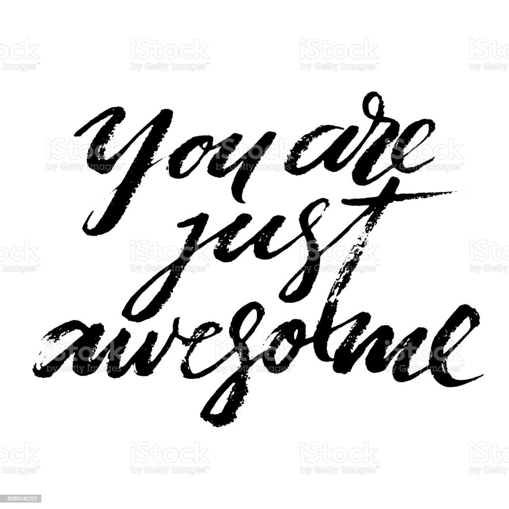 You Are Just Awesome Words Hand Drawn Creative Calligraphy And Brush Pen Lettering Design