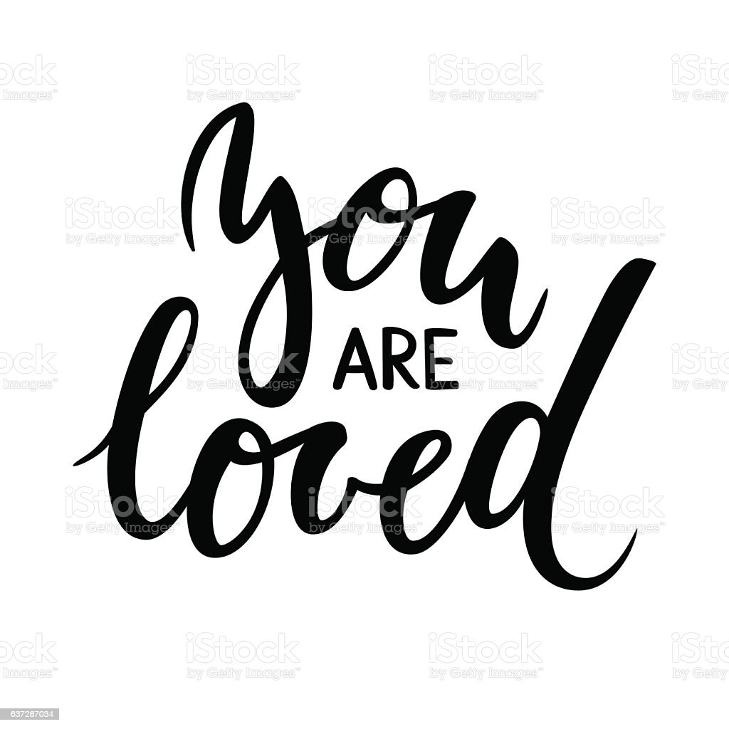 Download You Are Loved Hand Drawn Calligraphy And Brush Pen ...