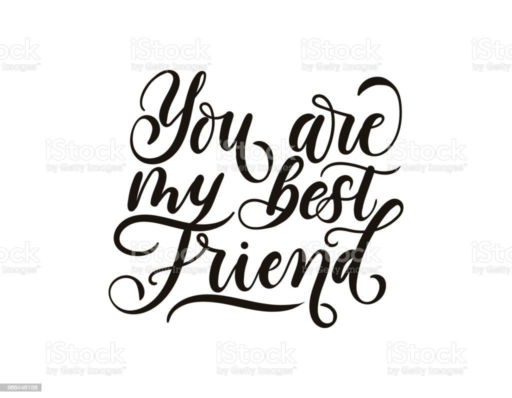 Du Bist Mein Bester Freund Inspirierende Schriftzug Inschrift ...