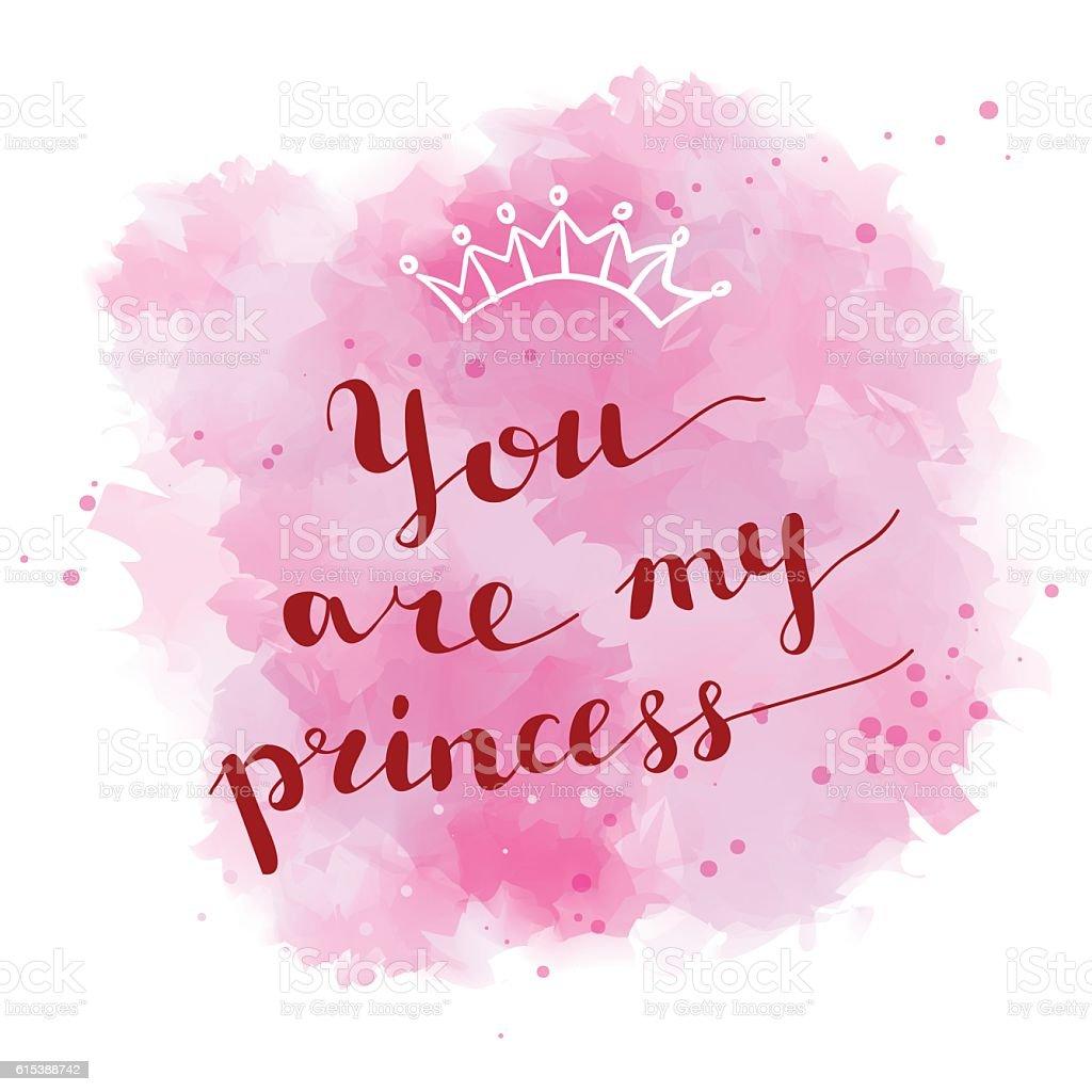 'You are my princess' handwritten card. vector art illustration