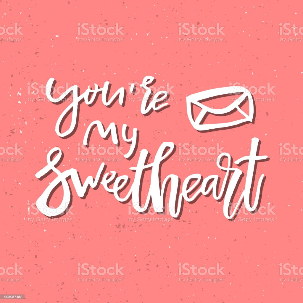 You are my sweetheart inspirational valentines day romantic you are my sweetheart inspirational valentines day romantic handwritten quote good for greetings kristyandbryce Choice Image