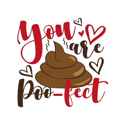 You Are Poo- fect - funny  valentine's day calligraphic quote with poo drawn.