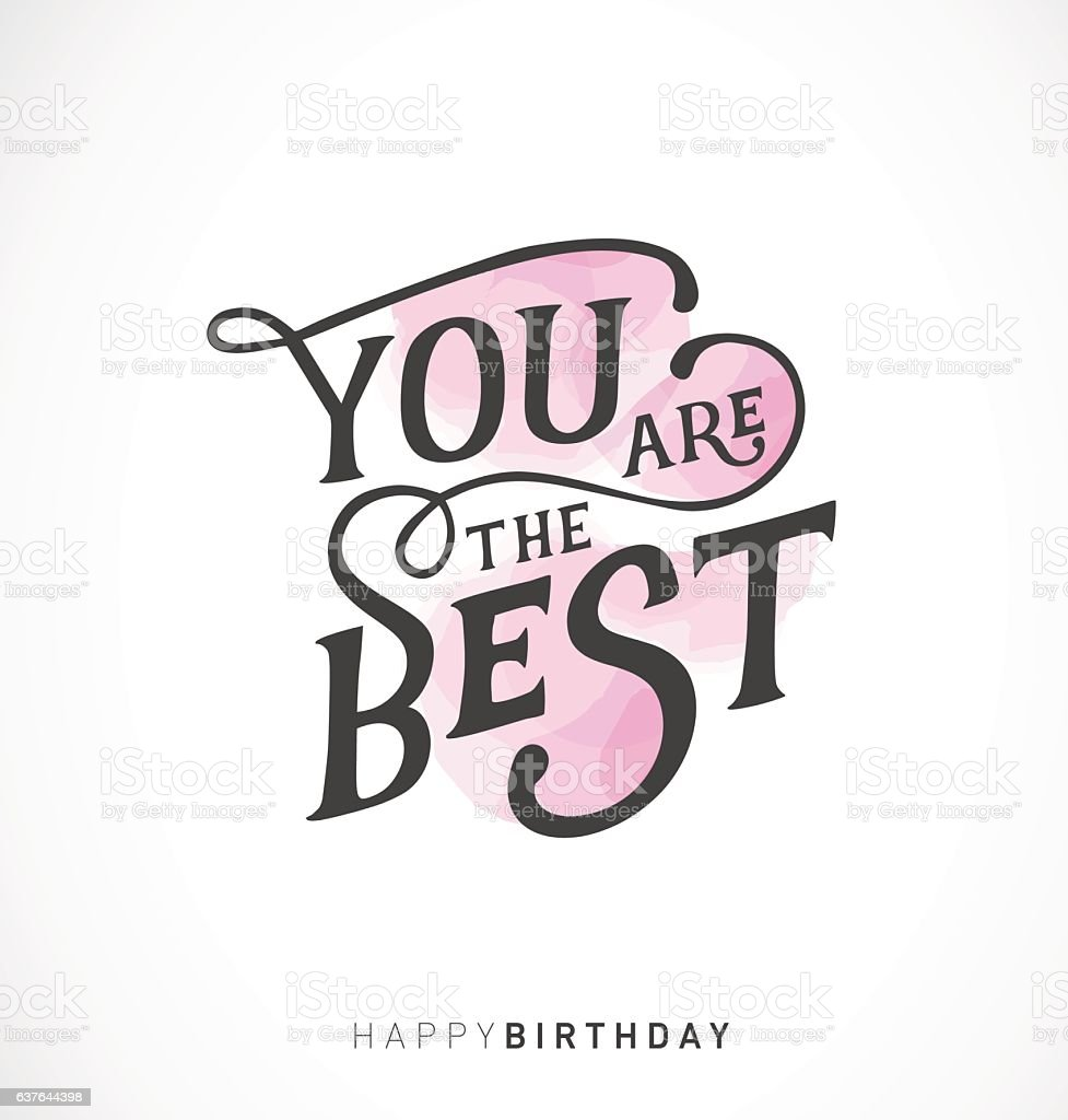 You Are The Best Happy Birthday Typography Design Stock