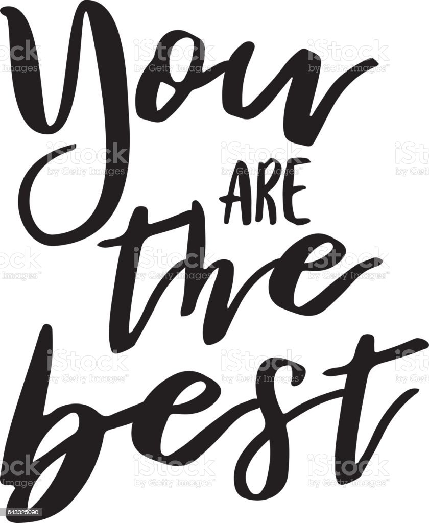 You Are The Best Inspiration Quotes Lettering Calligraphy Graphic