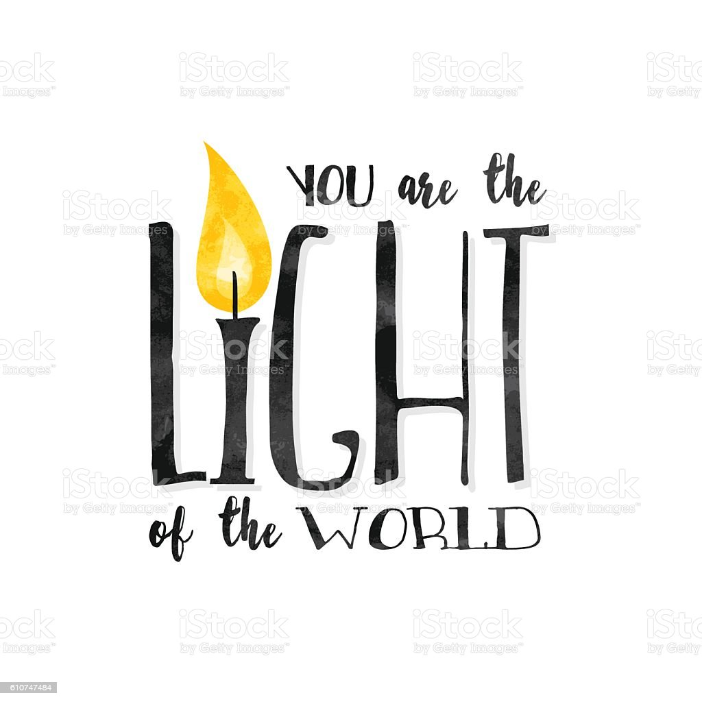 You are the light of the world! vector art illustration