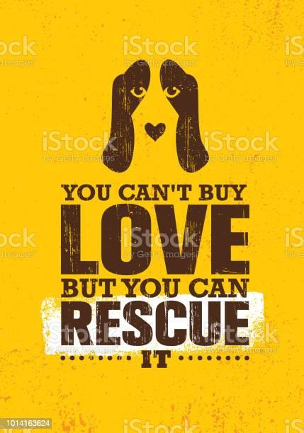 You can not buy love but you can rescue it inspiring creative quote vector id1014163624?b=1&k=6&m=1014163624&s=612x612&h=tci4zhbsuji6pfwf 5swqlbxwpg48ab3goqjwumflzg=