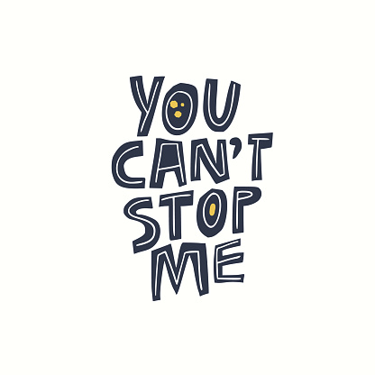 You can't stop me girls power message, slogan