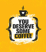 You Deserve Some Coffee. Inspiring Creative Motivation Quote Poster Template. Vector Typography Banner Design Concept On Grunge Texture Rough Background