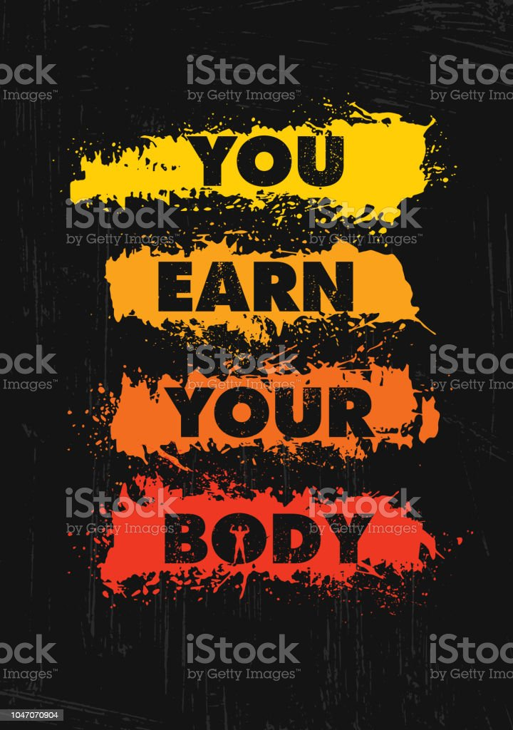 You Earn Your Body Inspiring Workout And Fitness Gym Motivation