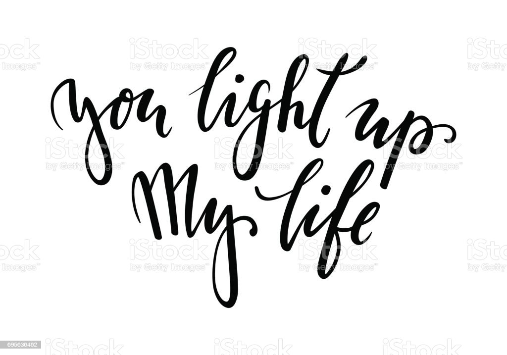 You light up my life hand drawn creative calligraphy and brush pen