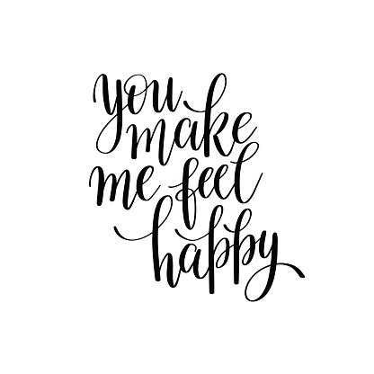 You Make Me Feel Happy Black And White Hand Written Stock