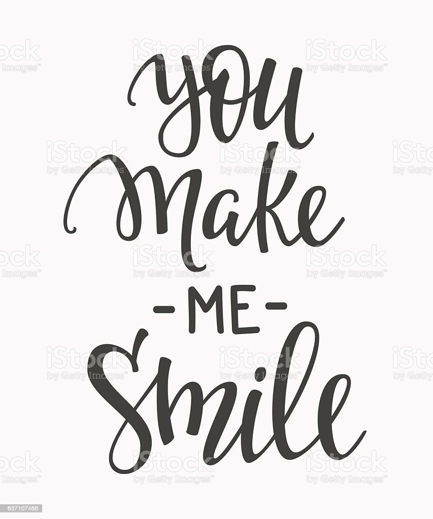 Quotes You Make Me Smile You Make Me Smile Quote Typography Stock Vector Art 637107486  Istock