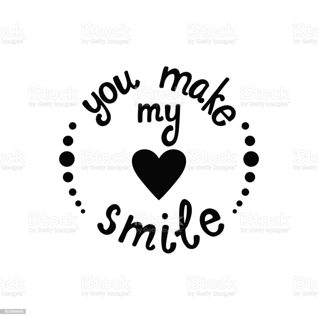You Make My Heart Smile Lettering Romantic Quote About Love Stock