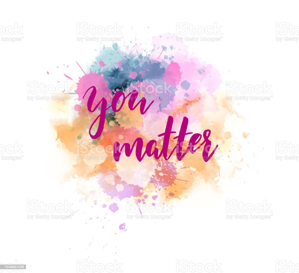 You Matter Inspirational Quote Stock Illustration - Download Image