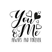 You & Me always and forever- Handwritten text, with hearts.