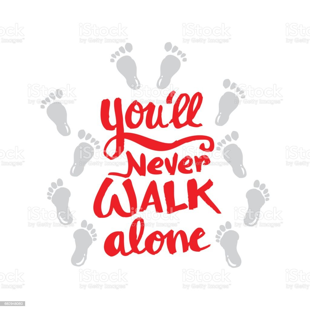 You'll never walk alone.  Inspirational quotes. royalty-free youll never walk alone inspirational quotes stock vector art & more images of calligraphy