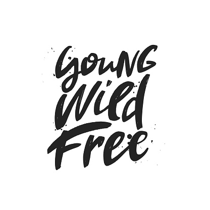 Young wild free vector brush lettering inscription. Motivational quote. Typography print for card, poster, banner, t-shirt, textile, mug. Handwritten design element.