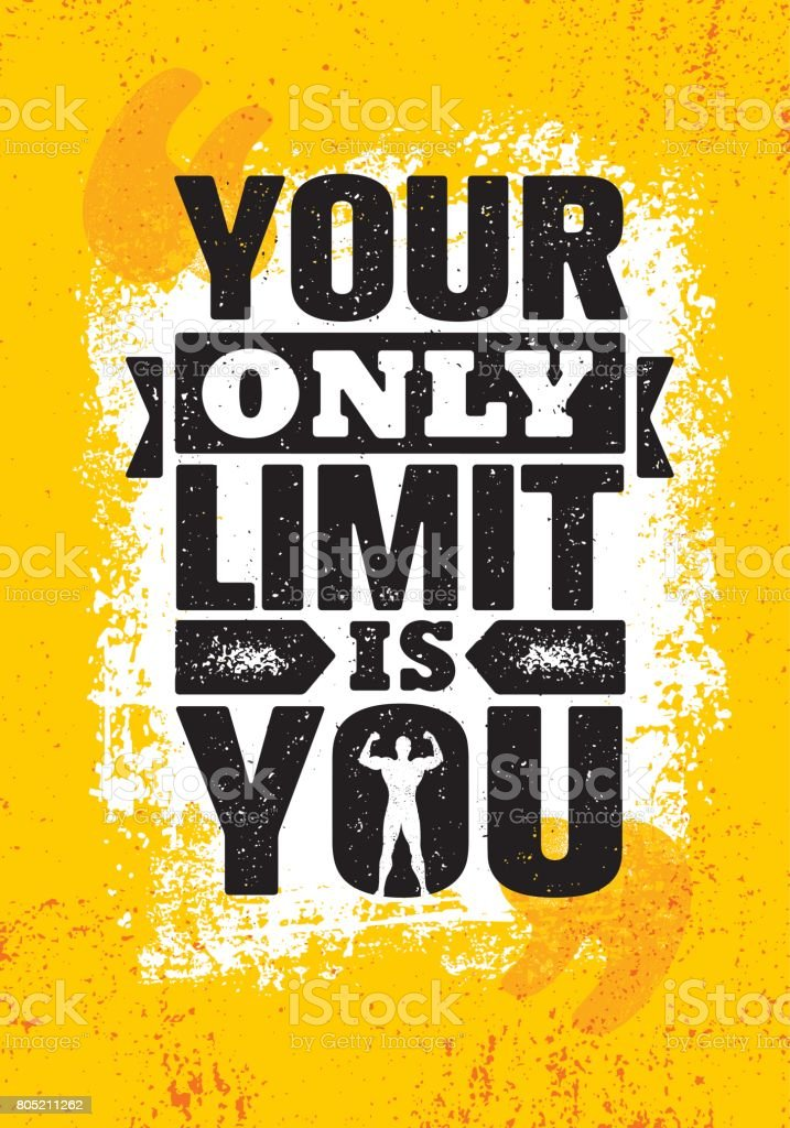 Your Only Limit Is You. Inspiring Creative Motivation Quote Poster Template. Vector Typography Banner Design Concept vector art illustration