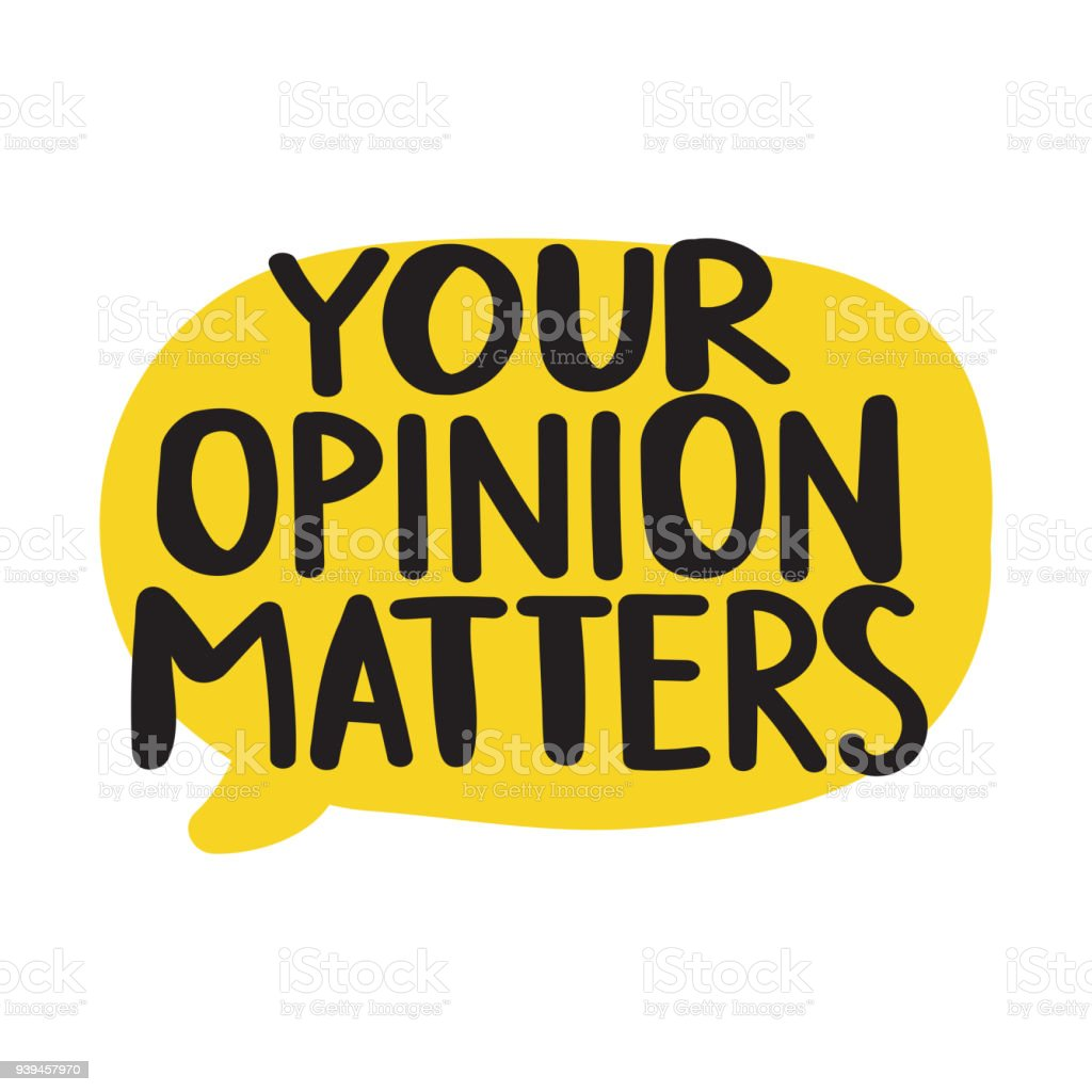 Your opinion matters. Vector illustration on white background. vector art illustration