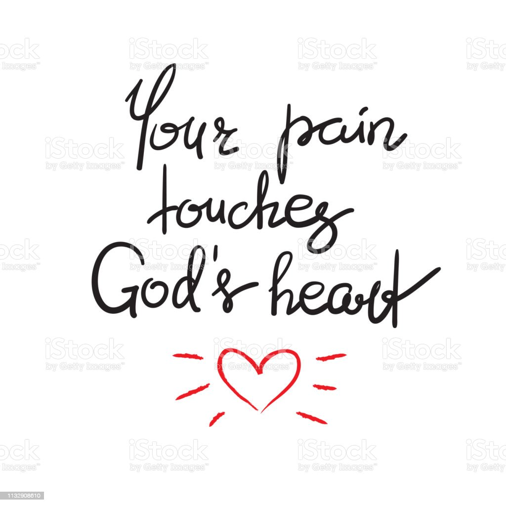 Your Pain Touches Gods Heart Motivational Quote Lettering