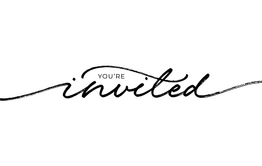 You're invited elegant black calligraphy. Hand drawn vector linear lettering. Modern typography. Can be printed on greeting cards, invitations, for weddings, birthday and holiday events.