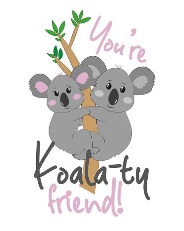 You're Koala-ty Friends! - cute hand drwn koalas on eucalyptus tree