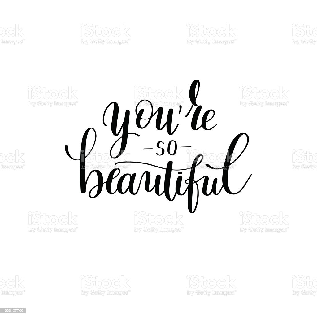 Youre So Beautiful Black And White Hand Written Lettering Vecteurs ...