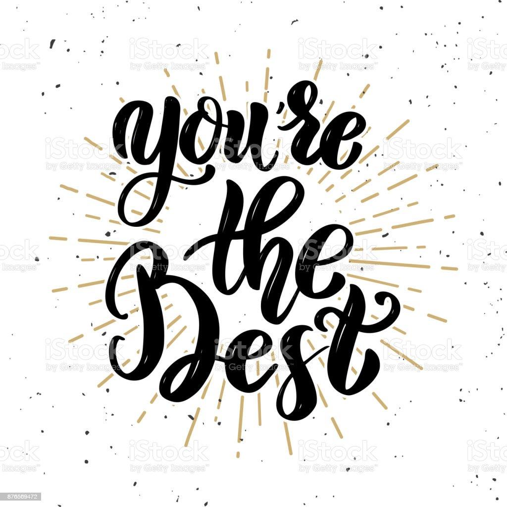 Du Bist Der Beste Zitat Von Hand Gezeichnete Motivation Schriftzug Gestaltungselement Fur Poster
