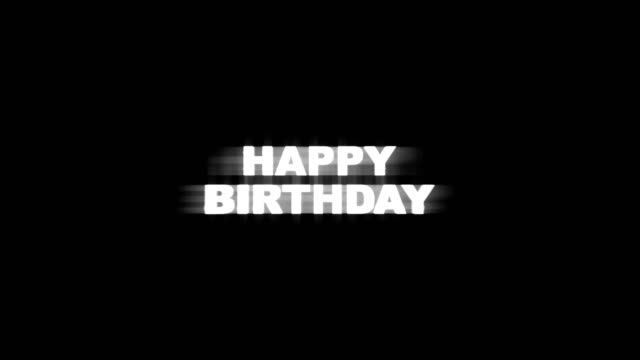 HAPPY BIRTHDAY HAPPY BIRTHDAY  Glitch Text Animation (3 Versions with Alpha Channel), Old Gaming Console Style, Rendering, Background, Loop, 4k happy birthday stock videos & royalty-free footage