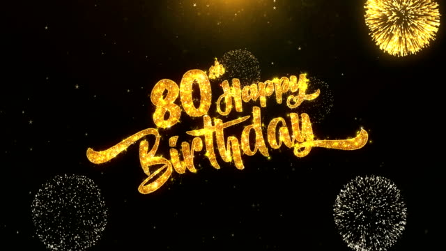 80th Happy birthday Greeting Card text Reveal from Golden Firework & Crackers on Glitter Shiny Magic Particles Sparks Night for Celebration, Wishes, Events, Message, holiday, festival video