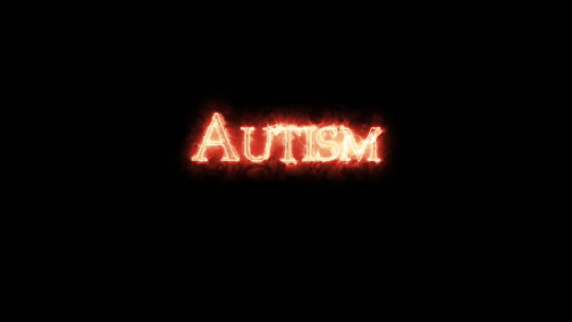 Autism written with fire. Loop