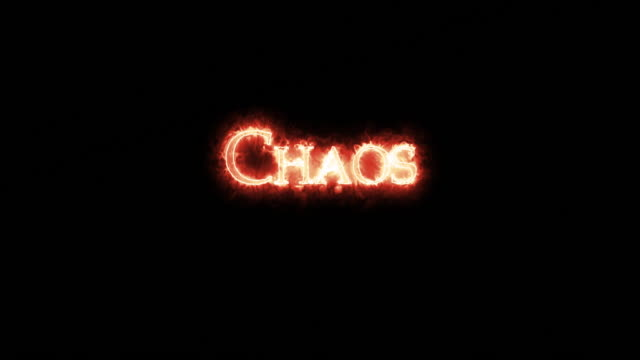 Chaos written with fire. Loop