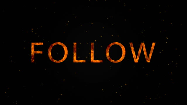 Follow text in fire with particle on dark background.