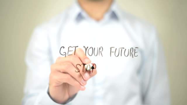 Get Your Future Started , Man writing on transparent screen
