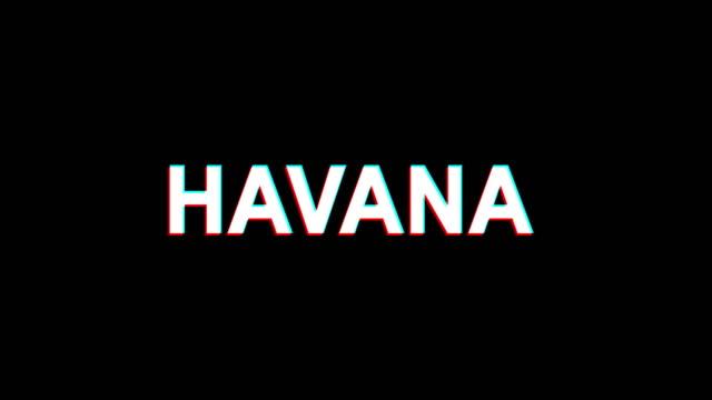 HAVANA Glitch Effect Text Digital TV Distortion 4K Loop Animation