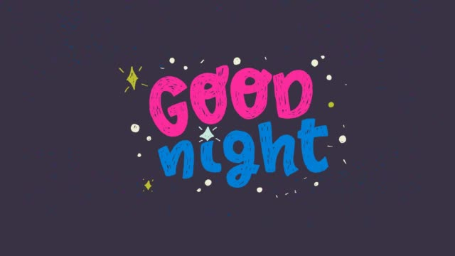 Good Night animated text with shining stars Good Night animated hand drawn lettering phrase on the dark background with shining stars. Handwritten typographic text in motion. 2d evening good bye words for screen saver. Magic night motion graphic goodbye single word stock videos & royalty-free footage