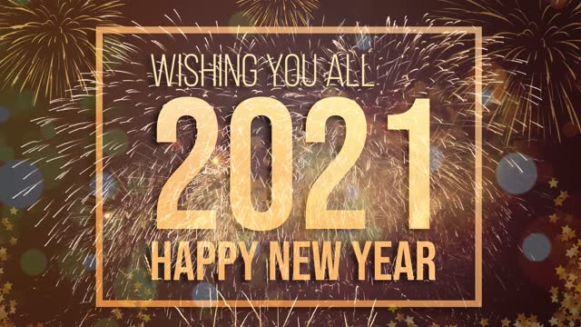 "Happy New Year 2021 Happy new year 2021 festive background concept. ""Wishing You All"" and ""Happy New Year 2021"" golden shining text on beautiful fireworks. happy new year 2021 stock videos & royalty-free footage"