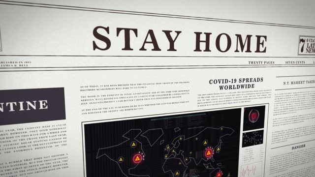 Headline Stay Home over a digital newspaper with an animation of the virus spreading worldwide.