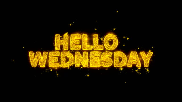 vídeos de stock e filmes b-roll de hello wednesday text sparks particles on black background. - inbound marketing