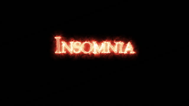 Insomnia written with fire. Loop
