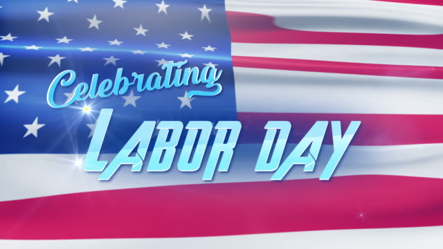 Labor Day celebrate text with american Flag background video