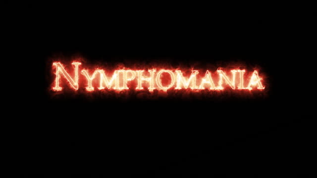 Nymphomania written with fire. Loop