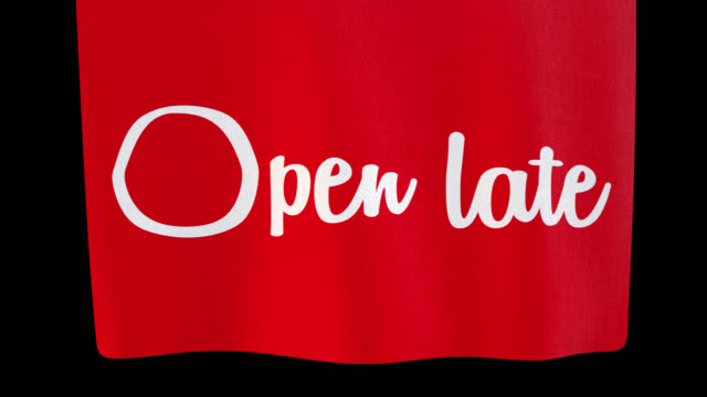 Open late unfolding cloth sign. Alpha channel will be included when downloading the 4K Apple ProRes 4444 file only