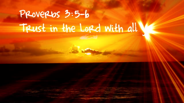 Proverbs 3:5-6  - HD video