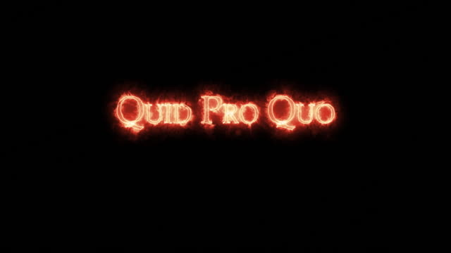 Quid pro quo written with fire. Loop